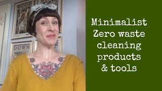 Minimalist & Zero Waste Cleaning Products & Tools