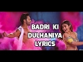 BADRI KI DULHANIYA Title song (LYRICS) || BADRINATH KI DULHANIYA || Varun Dhawan, Alia Bhatt ||