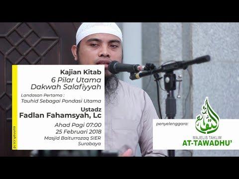"6 Pilar Utama Dakwah Salafiyyah ""Tauhid Sebagai Pondasi Utama"" - Ustadz Fadlan Fahamsyah, Lc"