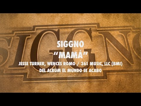 Siggno - Mamá (Letra) (Official Lyric Video)