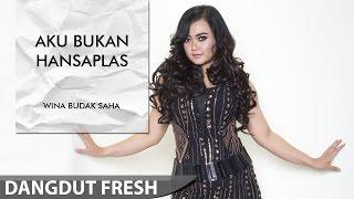 download lagu Wina Budak Saha - Aku Bukan Hansaplas Dangdut Terbaru gratis