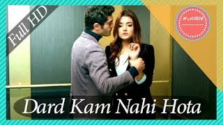 download lagu Kya Karu Dard Kam Nhi Hota  Hayat And gratis