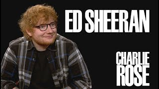 Ed Sheeran | Charlie Rose