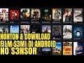 Nonton Film S3m1 Di Android : Terbaru No S3ns0r