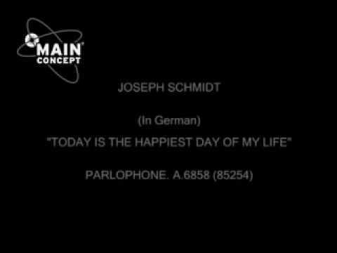 JOSEPH SCHMIDT THIS IS THE HAPPIEST DAY OF MY LIFE