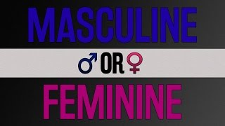 Are You Masculine or Feminine?