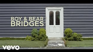Watch Boy  Bear Bridges video