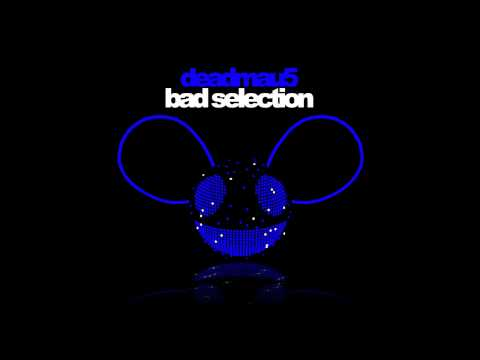 deadmau5 - Bad Selection Music Videos