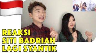 Orang Korea Reaksi Siti Badriah - Lagi Syantik (Official Music Video NAGASWARA) REACTION
