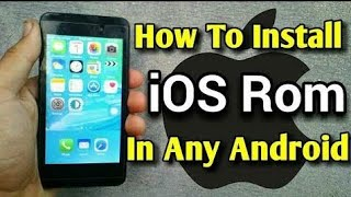 How to install Apple ios rom on any android device without root| Install ios 11 on android