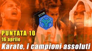 FIJLKAM NEWS 10 - KARATE, I CAMPIONI ASSOLUTI!
