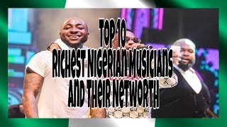 HOT: 10 RICHEST NIGERIAN MUSICIANS AND THEIR NETWORTH| NUMBER 3 WILL SHOCK YOU