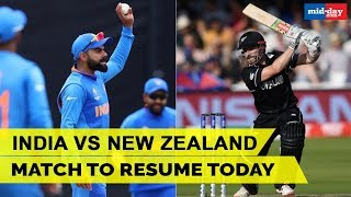 India vs New Zealand Match To Resume Today | World Cup 2019 | Ind vs NZ