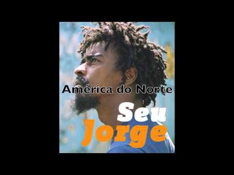Seu Jorge - America Do Norte