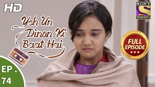 Yeh Un Dinon Ki Baat Hai -  Ep 74 - Full Episode - 15th December, 2017