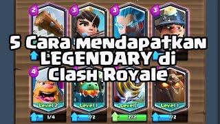 download lagu 5 Cara Mendapatkan Legendary Di Clash Royale Part 1 gratis