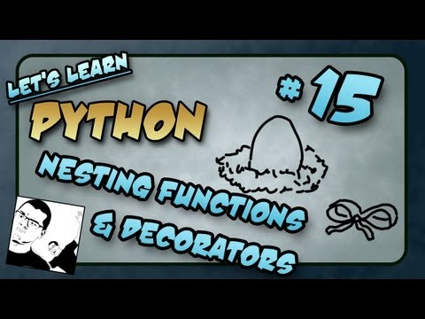 Let's Learn Python #15 - Nesting Functions and Decorators