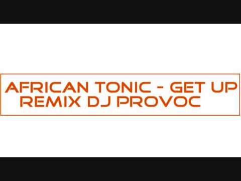 African Tonic  2010 Big Ali - Get Up Remix Dj Provoc video