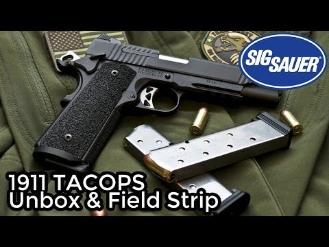 Sig Sauer 1911 TACOPS Unbox & Field Strip
