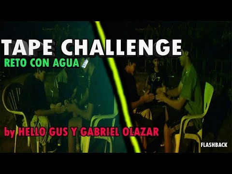 TAPE CHALLENGE / RETO CON AGUA by Hello gus y Gabriel Olazar | FLASHBACK