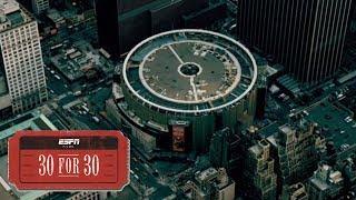 When The Garden Was Eden   30 for 30 Trailer   ESPN