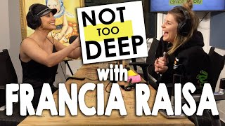 FRANCIA RAISA on #NotTooDeep // Grace Helbig