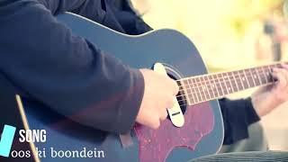 OOS KI BOONDEIN-Original song/compose create by nk