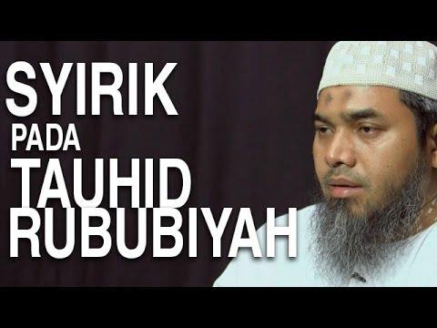 Serial Aqidah Islam (20): Adakah Syirik Pada Tauhid Rububiyah - Ustadz Afifi Abdul Wadud