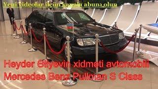 Prezident Heydər Əliyevin xidməti avtomobili Mercedes-Benz 600 SEL Pullman Limuzin