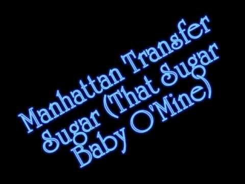 Manhattan Transfer - Sugar (That Sugar Baby O