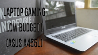 REVIEW ASUS A455L - LAPTOP GAMING LOW BUDGET !