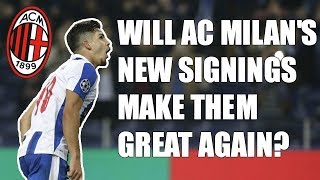 Can AC Milan's New Signings Make The Club Great Again?