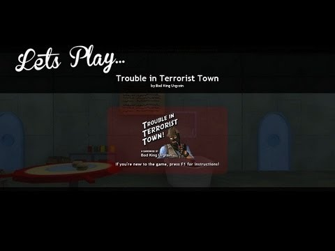 Let's Play - Trouble In Terrorist Town