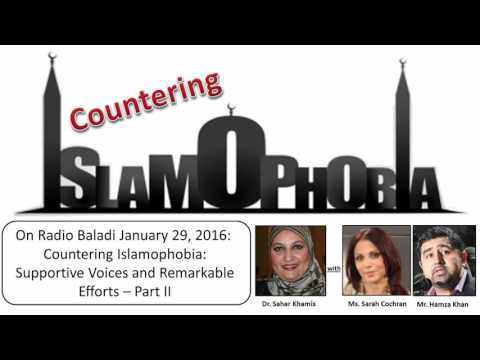 Countering Islamophobia: Supportive Voices and Remarkable Efforts - (Part Two)