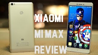 Xiaomi Mi Max Full Review!