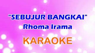 Sebujur Bangkai - Rhoma Irama   Dangdut Karaoke Tanpa Vokal