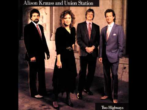 Alison Krauss and Union station - Two Highways part 2 1989
