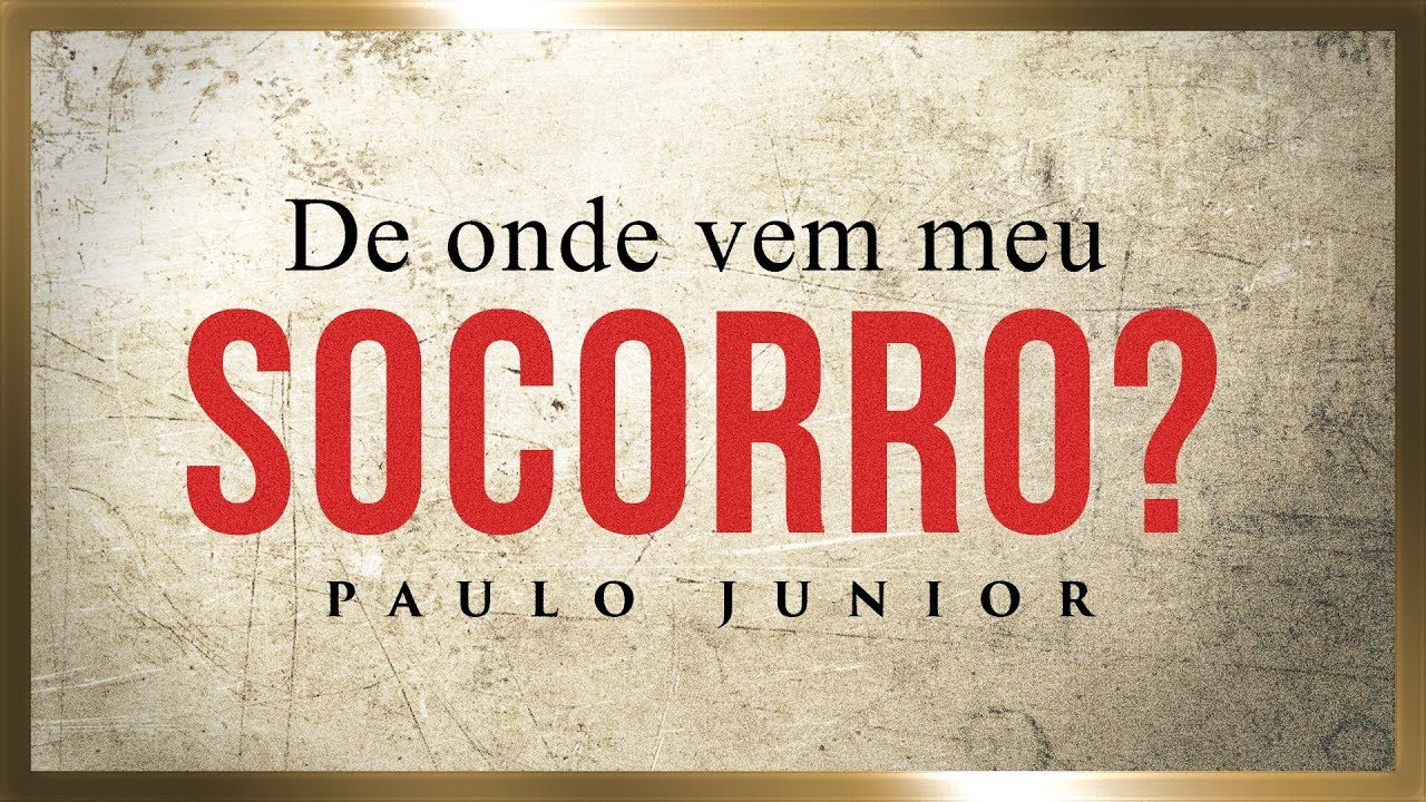 De Onde Vem Meu Socorro? - Paulo Junior
