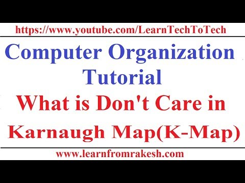 Computer Organization Tutorial; #10: What is Don't Care Condition in K-Map