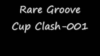 Rare Groove Cup Clash-001