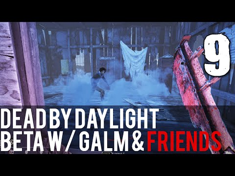 [9] Dead by Daylight Beta w/ GaLm and friends