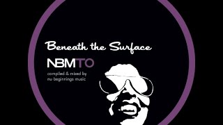 DEEP SOULFUL HOUSE - BENEATH THE SURFACE - NBMTO OCT 2015