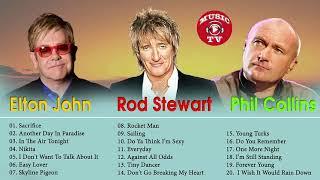 Phil Collins,,Elton John,  Rod Stewart Greatest Hits Playlist 2018