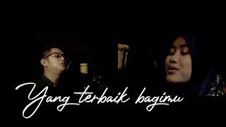 YANG TERBAIK BAGIMU - ADA BAND feat. GITA GUTAWA | FRISDOREJA feat. REGINA (COVER)