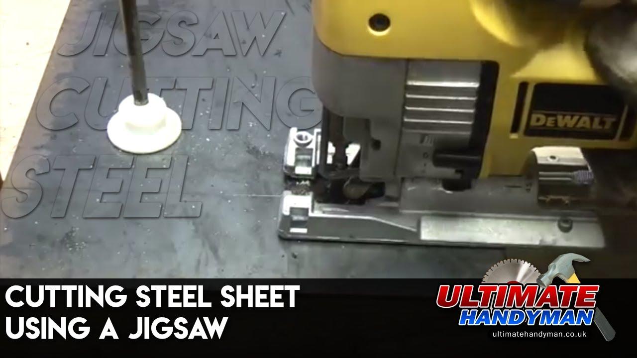 Cutting Steel Sheet Using A Jigsaw Youtube
