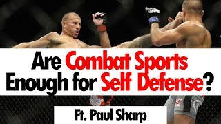 Are Combat Sports Enough for Self Defense? • ft. Paul Sharp • Self Defense Expert