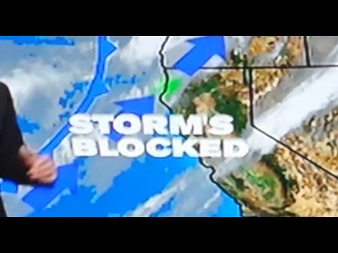 DROUGHT SHOCK: LOCAL NEWS SAYS STORMS ARE BEING BLOCKED FROM ENTERING CALIFORNIA