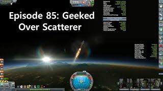 KSP Career: Episode 85 - Geeked Over Scatterer