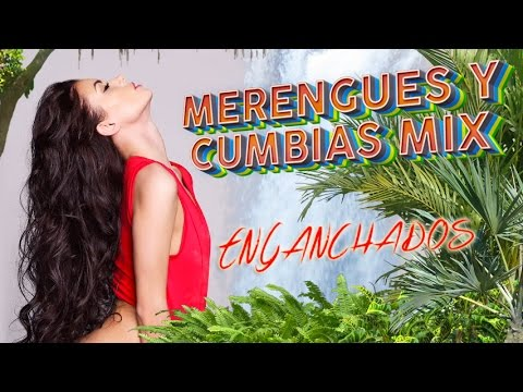 Música Latina para Bailar - Merengues y Cumbias Mix - Enganc