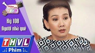 THVL | Phim trên THVL - Kỳ 108: Mỹ Uyên ví Lý Hùng như Romine khi đóng Người nhà quê